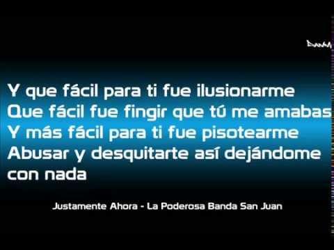 """(Letra) """"Justamente Ahora"""" – La Poderosa Banda San Juan"""