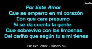 """(Letra) """"Por Este Amor"""" – Banda MS"""