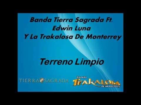 (LETRA)Banda Tierra Sagrada Ft. Edwin Luna Y La Trakalosa De Monterrey – Terreno Limpio 2015